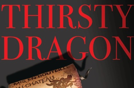 Thirsty Dragon: China's Lust for Bordeaux and what it means for the Napa Valley